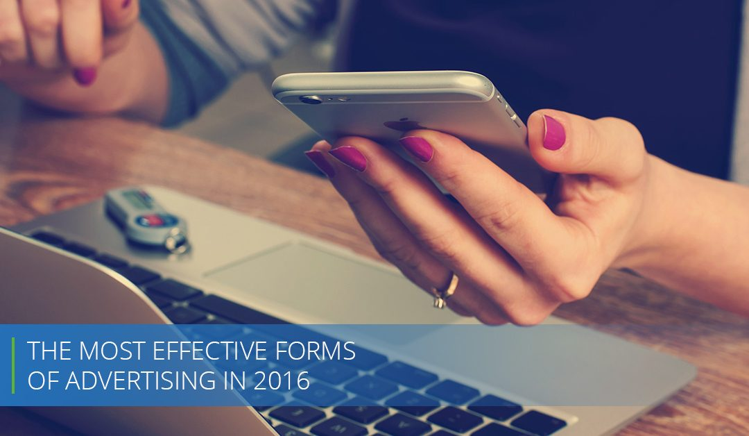 The Most Effective Forms of Advertising in 2016
