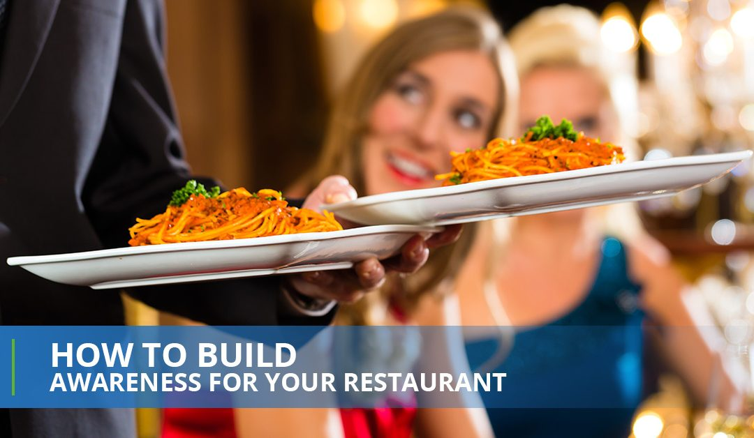How To Build Awareness For Your Restaurant