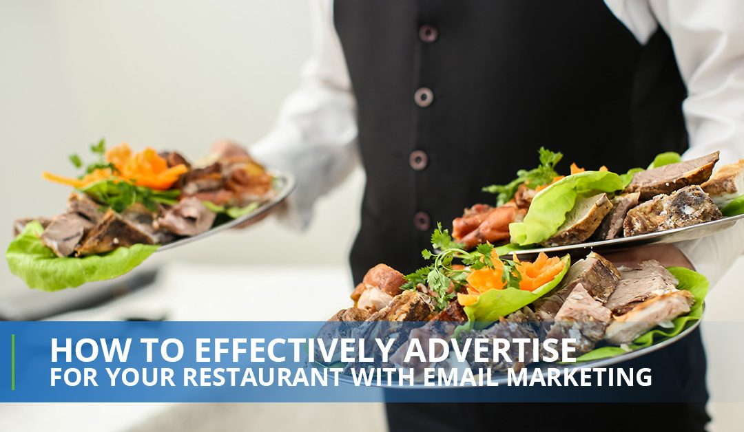 Effectively Advertise For Your Restaurant With Email Marketing