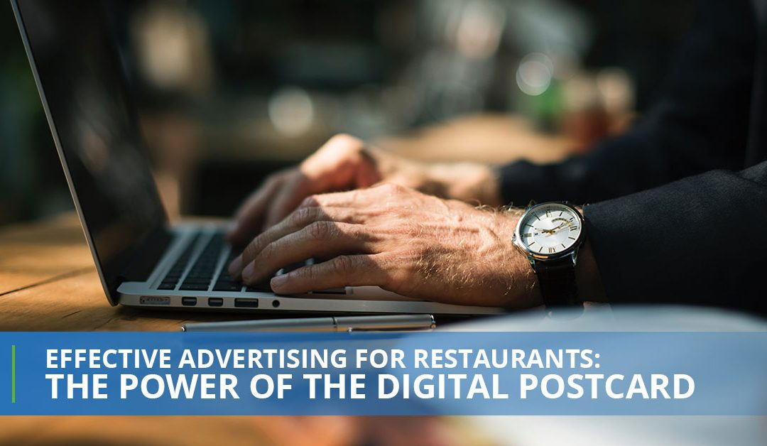 Effective Advertising For Restaurants: The Power Of The Digital Postcard