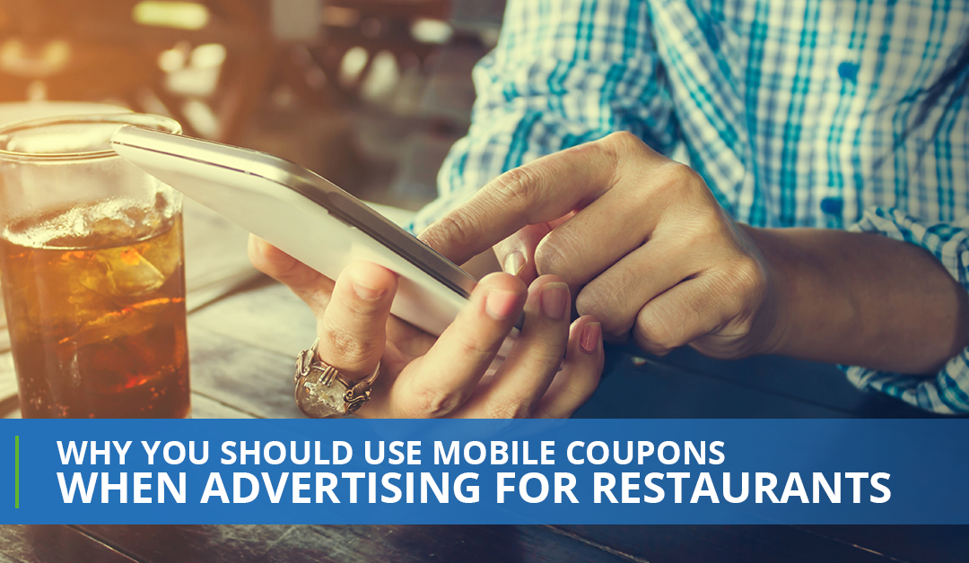 Why You Should Use Mobile Coupons When Advertising For Restaurants