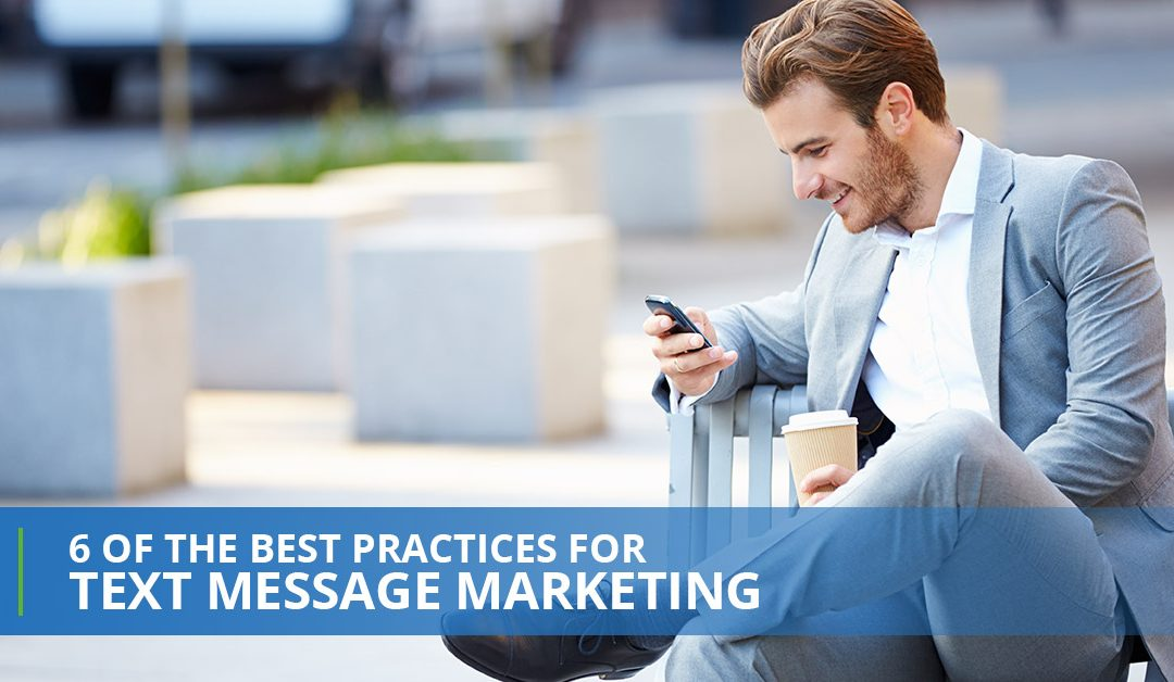 6 Of The Best Practices For Text Message Marketing